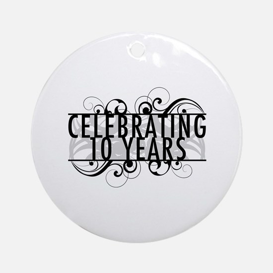 Celebrating 10 Years Ornament (Round)