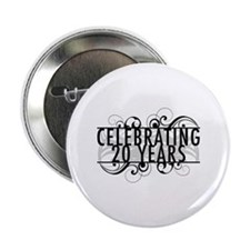 """Celebrating 20 Years 2.25"""" Button"""