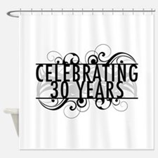 Celebrating 30 Years Shower Curtain