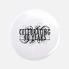 """Celebrating 40 Years 3.5"""" Button"""