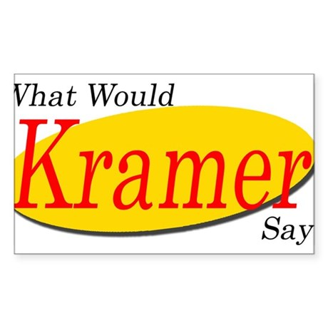 What Would Kramer Say? Rectangle Sticker