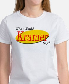 What Would Kramer Say? Women's T-Shirt