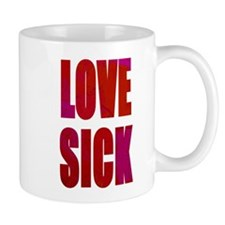 LOVE SICK in Grunge Font Mug