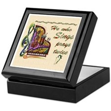 He Who Sings Prays Twice Keepsake Box
