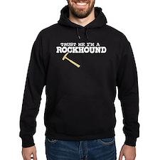 Trust Me I'm A Rockhound Hoodie