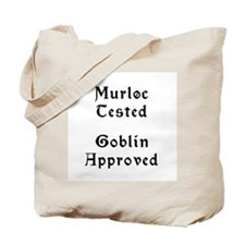 Murloc Tested, Goblin Approved Tote Bag