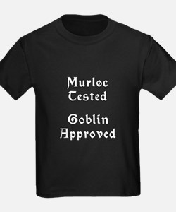 Murloc Tested, Goblin Approved T-Shirt