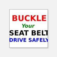 Buckle Your Seat Belt Drive Safely Sticker