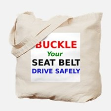 Buckle Your Seat Belt Drive Safely Tote Bag