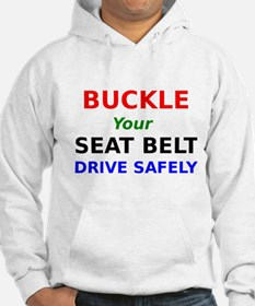 Buckle Your Seat Belt Drive Safely Hoodie