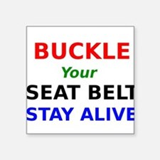 Buckle Your Seat Belt Stay Alive Sticker