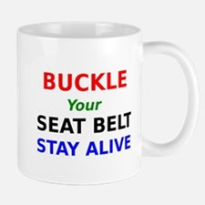 Buckle Your Seat Belt Stay Alive Mug