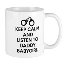 Keep Calm and Listen to Daddy w/ Handcuffs Mug