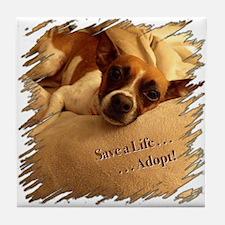 Save a Life . . . Adopt! Tile Coaster