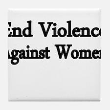 END VIOLENCE AGAINST WOMEN Tile Coaster