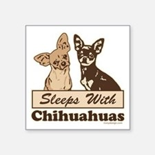 "Sleeps With Chihuahuas Square Sticker 3"" x 3"""