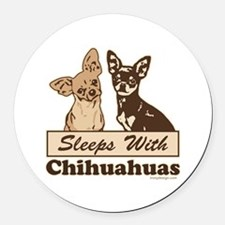 Sleeps With Chihuahuas Round Car Magnet