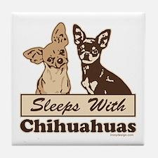 Sleeps With Chihuahuas Tile Coaster