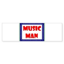 MUSIC MAN Bumper Bumper Sticker