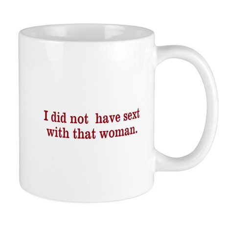 I did not have sext with that woman. Mug