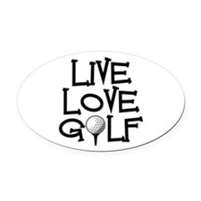 Live, Love, Golf Oval Car Magnet
