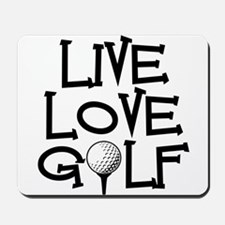 Live, Love, Golf Mousepad