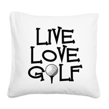 Live, Love, Golf Square Canvas Pillow