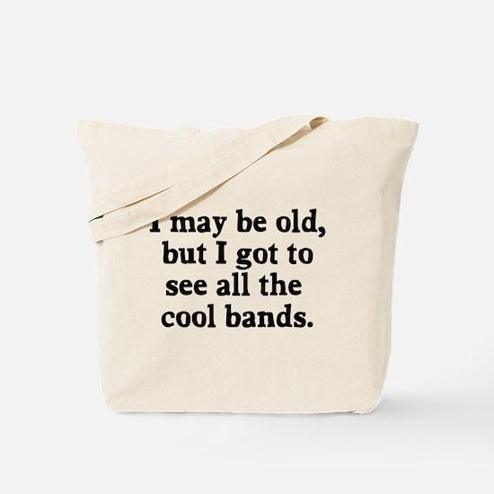 May be old cool bands Tote Bag