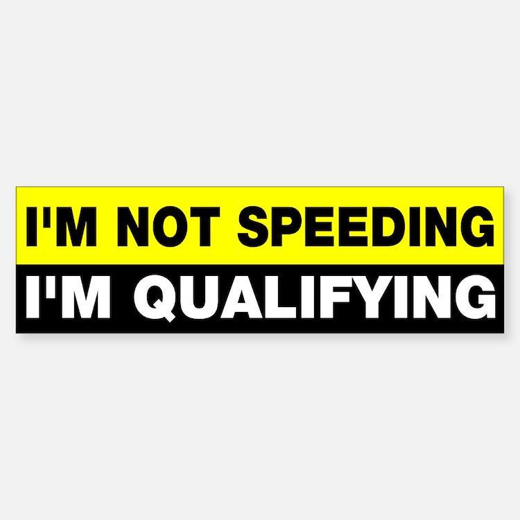 I'm not speeding qualifying Bumper Bumper Sticker