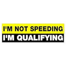 I'm not speeding qualifying Bumper Sticker