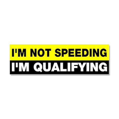 I'm not speeding qualifying Car Magnet 10 x 3