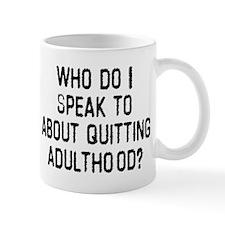 Quitting Adulthood Mug