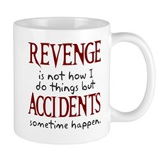 Revenge and accidents Mug