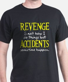 Revenge and accidents T-Shirt