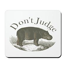 Don't Judge Mousepad
