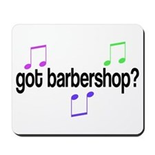 Got Barbershop Mousepad