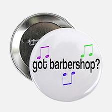 """Got Barbershop 2.25"""" Button"""