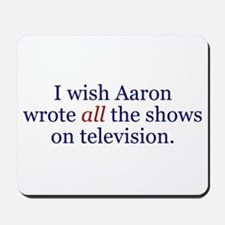 I Wish Aaron Wrote All Mousepad