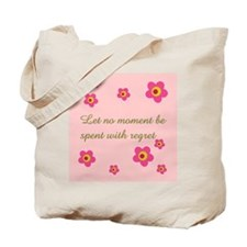 LET NO MOMENT BE SPENT WITH R Tote Bag