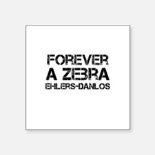 Ehlers Danlos Syndrome Forever a Zebra Sticker