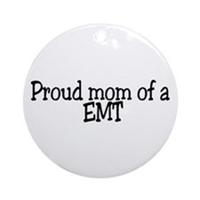 Proud Mom of a EMT Ornament (Round)