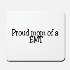 Proud Mom of a EMT Mousepad