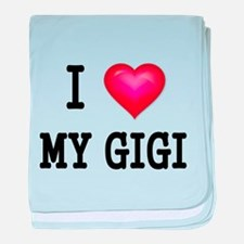 I LOVE MY GIGI 2 baby blanket
