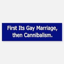 Gay Marriage, Cannibalism Bumper Bumper Bumper Sticker
