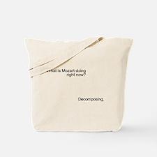 Mozart is decomposing Tote Bag