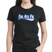 Im All In Tee