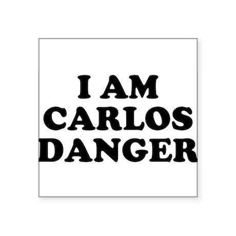 I Am Carlos Danger Sticker