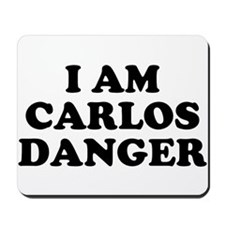 I Am Carlos Danger Mousepad