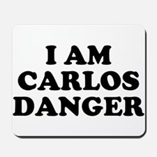 I Am Carlos Danger Mousepad