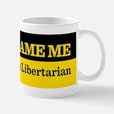 Dont Blame Me Mug